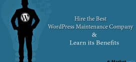 Hire the Best WordPress Maintenance Company and Learn its Benefits